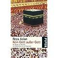 Kein Gott au�er Gott: Der Glaube der Muslime von Muhammad bis zur Gegenwart