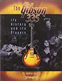 The Gibson 335: Its History and Its Players