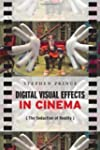 Digital Visual Effects in Cinema: The...