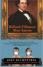 Millard Fillmore, Mon Amour
