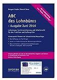 ABC des Lohnbüros Ausgabe Juni 2016: Lohn- und Gehaltsabrechnung 2015
