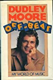 img - for Dudley Moore Off-Beat: My World of Music book / textbook / text book