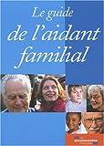 echange, troc Ministère du Travail - Le guide de l'aidant familial