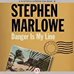 Danger Is My Line: Chester Drum, Book 10 (       UNABRIDGED) by Stephen Marlowe Narrated by Pete Larkin