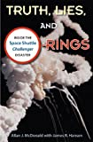 img - for Truth, Lies, and O-Rings: Inside the Space Shuttle Challenger Disaster book / textbook / text book
