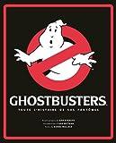 echange, troc Daniel Wallace, Ivan Reitman - Ghostbusters : Toute l'histoire de SOS Fantômes