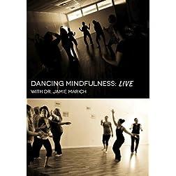 Dancing Mindfulness: LIVE