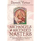Archangels and Ascended Masters: A Guide to Working and Healing with Divinities and Deitiesby Doreen Virtue