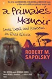 Book-smart and more than a little naive, Robert Sapolsky left the comforts of college in the US for a research project studying a troop of baboons in Kenya. Whether he's relating his adventures with his neighbours, Masai tribesmen, or his experiences...