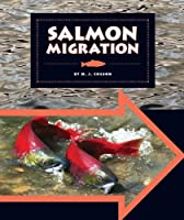 Salmon Migration (Animal Migrations)