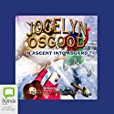 Jocelyn Osgood in Ascent into Asgard Audiobook by Geoffrey McSkimming Narrated by Geoffrey McSkimming