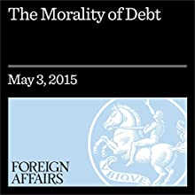 The Morality of Debt (       UNABRIDGED) by Kenneth Dyson Narrated by Kevin Stillwell