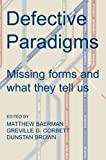 img - for Defective Paradigms: Missing Forms and What They Tell Us (Proceedings of the British Academy) book / textbook / text book