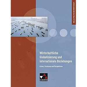 Kolleg Politik und Wirtschaft - Baden-Württemberg / Kolleg Politik und Wirtschaft - neu / Wirtschaftliche Globalisierung: Unterrichtswerk für die Ob