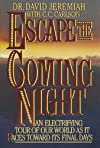 Escape the Coming Night: An Electrifying Tour of Our World As It Races Toward Its Final Days