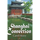 Shanghai Connection ~ Carol A. Henry