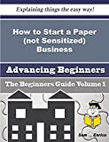 How to Start a Paper (not Sensitized) Business (Beginners Guide)