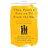 They Poured Fire on Us From the Sky: The Story of Three Lost Boys from Sudan ~ Alephonsion Deng