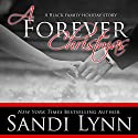 A Forever Christmas: A Black Family Holiday Story (       UNABRIDGED) by Sandi Lynn Narrated by David Benjamin Munroe, Felicity Bliss