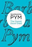 Barbara Pym The Sweet Dove Died (Bello)