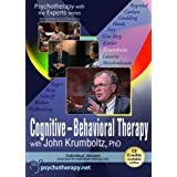 Cognitive-Behavioural Therapy with John Krumboltz (Psychotherapy with the Experts Series)
