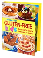 Gluten-Free Recipes for Kids: Fun Eats from Breakfast to Treats from Publications International