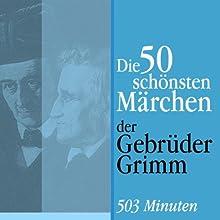 Die 50 schönsten Märchen der Gebrüder Grimm Hörbuch von  Brüder Grimm Gesprochen von: Jürgen Fritsche