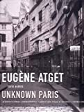 Eugene Atget: Unknown Paris