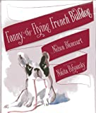 Nelson Bloncourt Fanny the Flying French Bulldog
