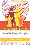 img - for The Imperfect Blend: Can We Live Happily Ever After book / textbook / text book
