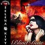 Blind Date   Selena Kitt