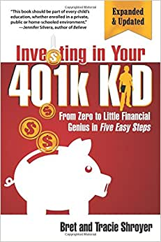 Investing In Your 401K Kid: From Zero To Little Financial Genius In Five Easy Steps