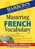 Mastering French Vocabulary with Audio MP3: A Thematic Approach (Barron's Foreign Language Guides) (1438071531) by Fischer, Wolfgang