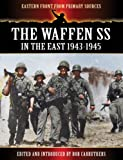 The Waffen SS - In the East 1943-1945 (Eastern Front From Primary Sources)