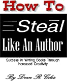 How to Steal Like an Author: Success in Writing Books Through Increased Creativity