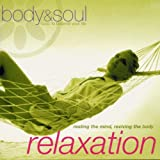 Body and Soul - Relaxation: Resting the Mind Reviving the Bodyby Various Artists