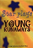 Young Runaways (Star Plays) (0237521911) by West, Keith