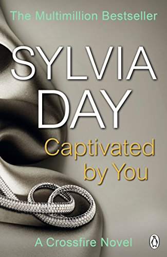 Sylvia Day - Captivated by You: A Crossfire Novel