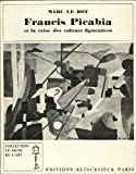 img - for Francis Picabia Et Le Crise Des Valeurs Figuratives 1900-1925 (Collection le Signe de l'Art) book / textbook / text book