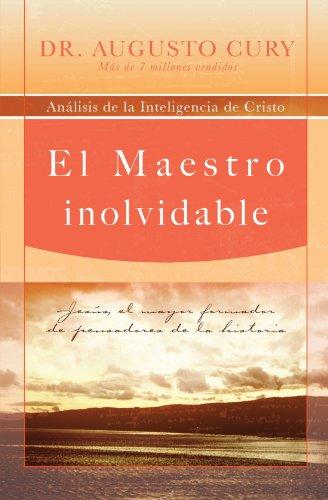 El Maestro inolvidable: Jes s, el mayor formador de pensadores de la historia (Spanish Edition)