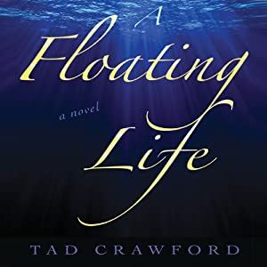 A Floating Life: A Novel | [Tad Crawford]