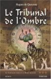 echange, troc Hugues DE QUEYSSAC - Le chevalier noir et la dame blanche, tome 3 : Le tribunal de l'ombre