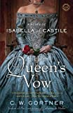 C. W. Gortner The Queen's Vow: A Novel of Isabella of Castile