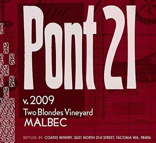 "2009 21 Cellars ""Pont 21"" Two Blondes Vineyard Malbec 750 Ml"