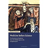 Medicine before Science: The Business of Medicine from the Middle Ages to the Enlightenment ~ R. K. French