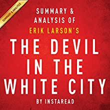 The Devil in the White City by Erik Larson: Summary & Analysis (       UNABRIDGED) by Instaread Narrated by Michael Gilboe