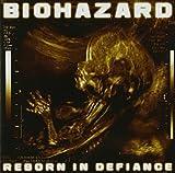 Reborn in Defiance by Biohazard (2012-03-06)