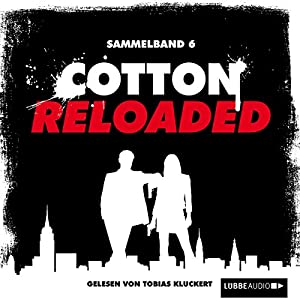 Cotton Reloaded: Sammelband 6 (Cotton Reloaded 16 - 18) Hörbuch