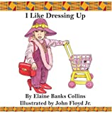I Like Dressing Up