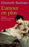 L'amour en plus: Histoire de l'amour maternel (2081224917) by Elisabeth Badinter
